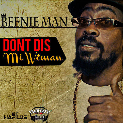 Don't Dis Mi Woman - Single by Beenie Man