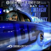 Play & Download Swangin Until Eternity by Dat Boi T | Napster