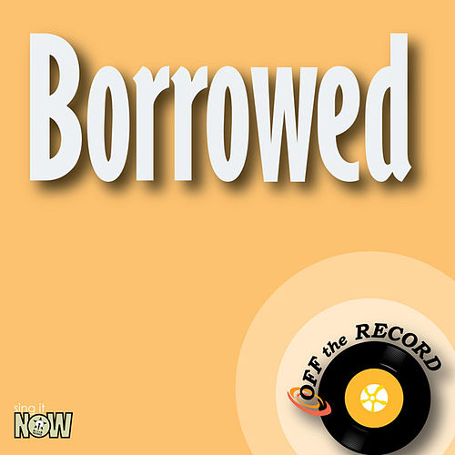 Play & Download Borrowed - Single by Off the Record | Napster