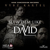 Play & Download Slew Dem Like David - Single by VYBZ Kartel | Napster