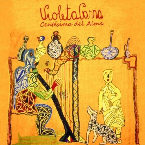 Centésima del alma by Violeta Parra