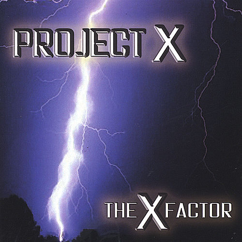 Play & Download The X Factor by Project X | Napster