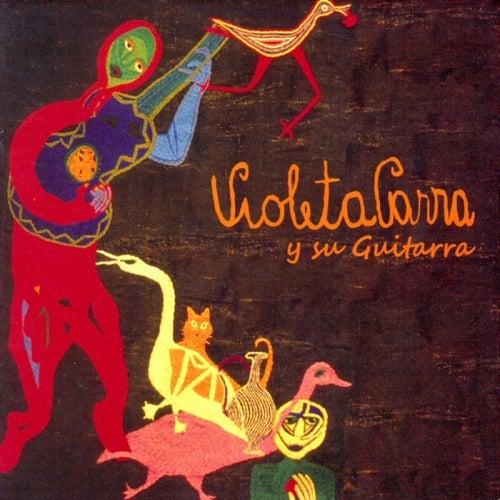 Play & Download Violeta Parra y su guitarra by Violeta Parra | Napster