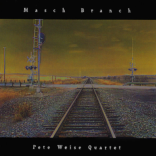 Play & Download Masch Branch by Pete Weise Quartet | Napster