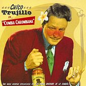 Play & Download Cumbia Chilombiana by Chico Trujillo | Napster