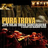 Play & Download Pura Trova (Live Vol.2) by Vieja Trova Santiaguera | Napster