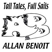 Tall Tales - Full Sails by Allan Benoit