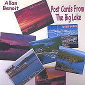 Post Cards From The Big Lake by Allan Benoit
