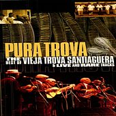 Play & Download Pura Trova (Live Vol.1) by Vieja Trova Santiaguera | Napster