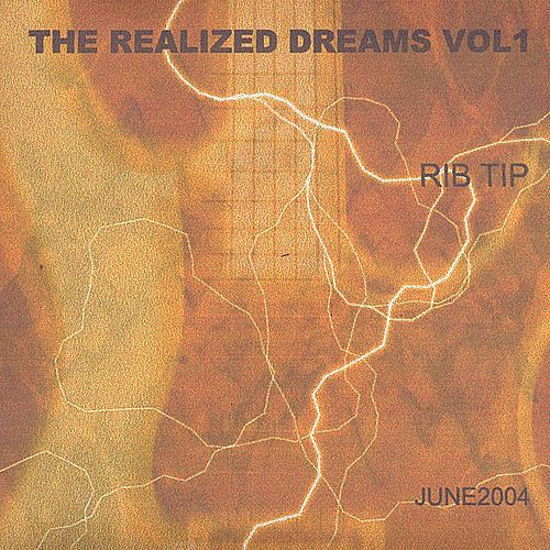 Play & Download The Realized Dreams by Rib Tip | Napster