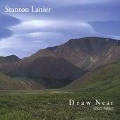 Draw Near by Stanton Lanier