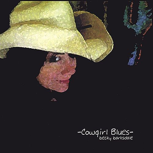 Play & Download Cowgirl Blues by Becky Barksdale | Napster