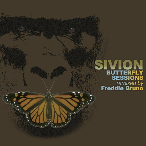Play & Download Butterfly Sessions: Remixed by Freddie Bruno by Sivion | Napster