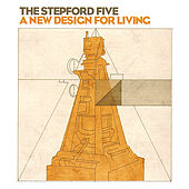 A New Design For Living by The Stepford Five
