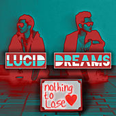 Play & Download Nothing To Lose by Lucid Dreams | Napster