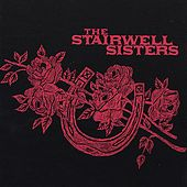 Play & Download The Stairwell Sisters by The Stairwell Sisters | Napster