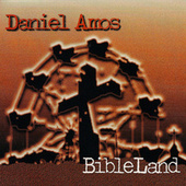 Play & Download BibleLand by Daniel Amos | Napster