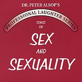 Play & Download Songs on Sex & Sexuality (double CD) by Peter Alsop | Napster