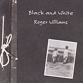 Play & Download Black And White by Roger Williams | Napster