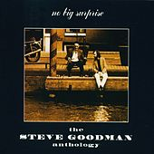 The Steve Goodman Anthology by Steve Goodman