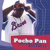 Unfinished Business (Maxi Single) by Pocho Pan