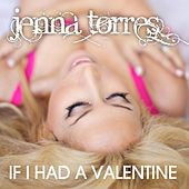 Play & Download If I Had a Valentine by Jenna Torres | Napster