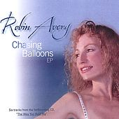 Play & Download Chasing Balloons by Robin Avery | Napster