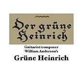 Play & Download Grüne Heinrich by William Anderson | Napster