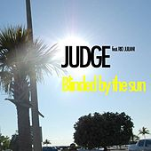 Blinded by the Sun (feat. Rio Juliani) by Judge