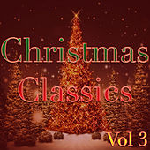 Play & Download Classic Christmas, Vol. 3 by Various Artists | Napster
