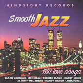 Smooth Jazz - The Love Songs by Various Artists