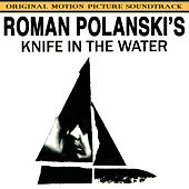 Play & Download Knife in the Water (Roman Polansky's Original Motion Picture Soundtrack) by Krzysztof Komeda | Napster