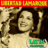 Play & Download Latin Classics by Libertad Lamarque | Napster