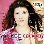 Play & Download Yankee Country Girl by Veda | Napster