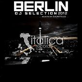 Play & Download Berlin DJ Selection 2012 by Various Artists | Napster