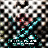 Kisses Down Low by Kelly Rowland