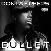 Play & Download Bullet by Dontae Peeps | Napster