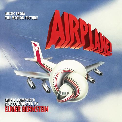 Airplane! - Music from the Motion Picture by Elmer Bernstein