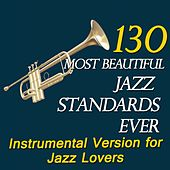 130 Most Beautiful Jazz Standards Ever (Instrumental Version for Jazz Lovers) by Art Tatum