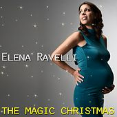 Play & Download The Magic Christmas by Elena Ravelli | Napster