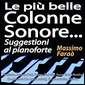 Play & Download Le più belle colonne sonore... Suggestioni al pianoforte (The Mission, Aquarius (Hair), I'm easy (Nashville), Nuovo Cinema Paradiso, Cheek to cheek  (The English patient), The untouchables, Cabaret...) by Massimo Faraò | Napster