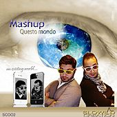 Play & Download Questo mondo by Mash Up | Napster