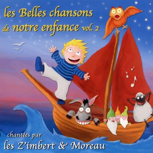 Play & Download Les belles chansons de notre enfance, vol. 2 by Les Z'imbert & Moreau | Napster