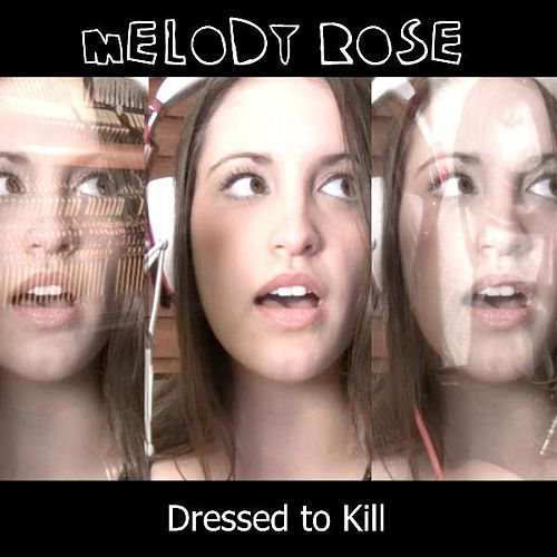 Dressed to Kill by Melody Rose