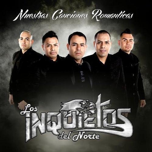 Play & Download Nuestras Canciones Romanticas by Los Inquietos Del Norte | Napster