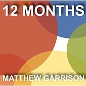 Play & Download 12 Months by Matthew Garrison | Napster