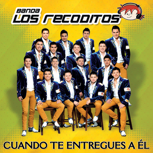 Play & Download Cuando Te Entregues A Él by Banda Los Recoditos | Napster