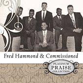 Play & Download Platinum Praise Collection: Fred Hammond & Commissioned by Commissioned | Napster