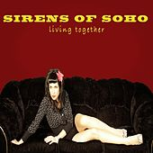 Play & Download Living Together by Sirens of Soho | Napster