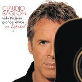 Todo Baglioni: Grandes Exitos En Español by Claudio Baglioni
